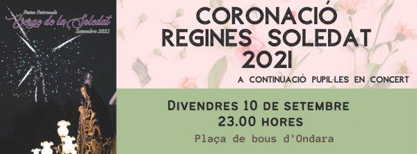 FESTES SOLEDAT 2021: CORONACIÓ DE LES REGINES MAJOR I INFANTIL