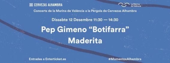 """Concerts de La Marina a la Pèrgola de Cervezas Alhambra: Pep Gimeno """"Botifarra"""" + Maderita"""