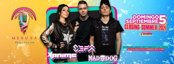 Medusa Beach Club - SEFA + MAD DOG + ANIME