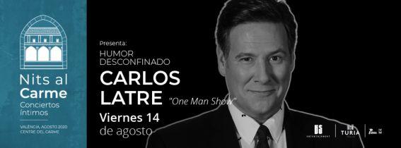 CARLOS LATRE  -One Man Show-