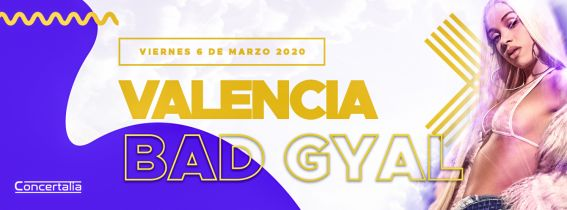 Concierto Bad Gyal Valencia