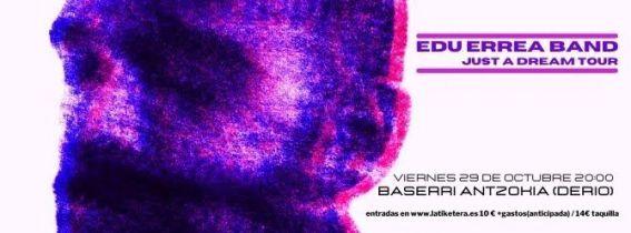 EDU ERREA BAND (GIRA JUST A DREAM TOUR)