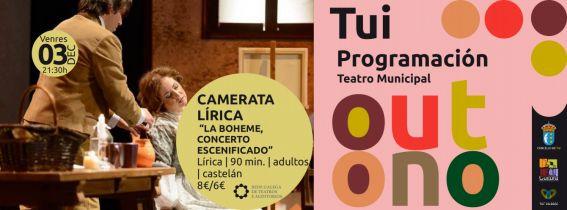 "ENTRADAS TEATRO TUI OUTONO | Camerata Lírica ""La Boheme, concerto escenificado"""