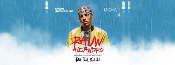 RAUW ALEJANDRO by Pa La Calle @Mosaic Granada