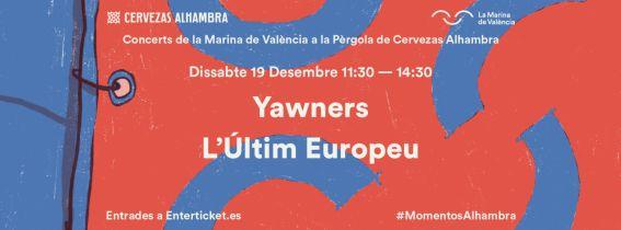 Concerts de La Marina a la Pèrgola de Cervezas Alhambra: Yawners + L'Últim Europeu