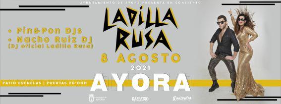 CONCIERTO LADILLA RUSA + PIN&PON DJ'S + NACHO RUIZ DJ - AYORA