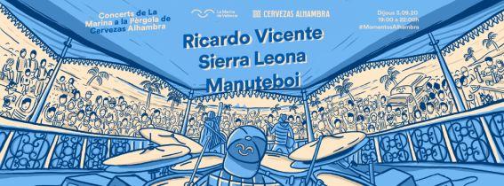 Concerts de La Marina a la Pèrgola de Cervezas Alhambra: RICARDO VICENTE + SIERRA LEONA + MANUTEBOL