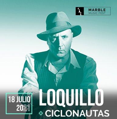 CONCIERTO LOQUILLO + CICLONAUTAS - MARBLE MUSIC FEST